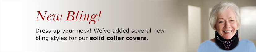 Dress up your neck! We've added several new bling styles for our solid collar covers.