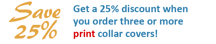 Get a 25% discount when you order three or more PRINT cervical collar covers!